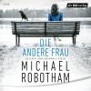 Michael Robotham: Die andere Frau