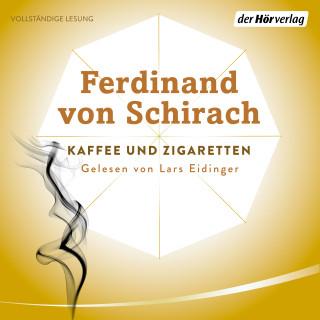 Ferdinand von Schirach: Kaffee und Zigaretten