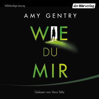 Amy Gentry: Wie du mir
