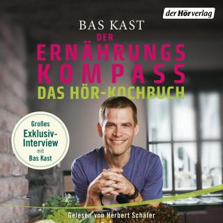 Bas Kast: Der Ernährungskompass - Das Hör-Kochbuch