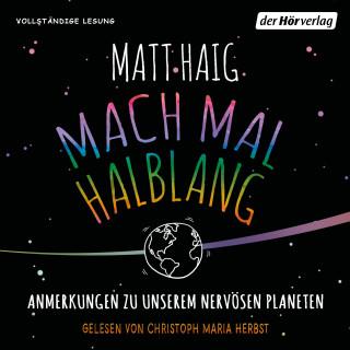 Matt Haig: Mach mal halblang. Anmerkungen zu unserem nervösen Planeten