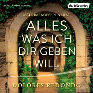 Dolores Redondo: Alles was ich dir geben will