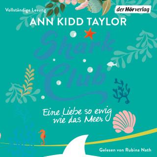 Ann Kidd Taylor: Shark Club – Eine Liebe so ewig wie das Meer