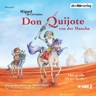 Miguel de Cervantes Saavedra: Don Quijote von der Mancha