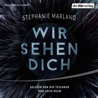 Stephanie Marland: Wir sehen Dich