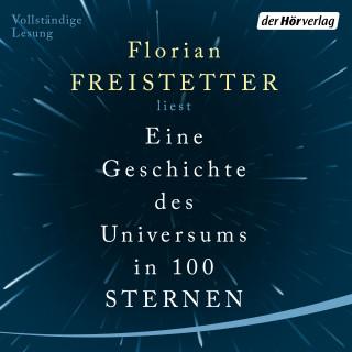 Florian Freistetter: Eine Geschichte des Universums in 100 Sternen