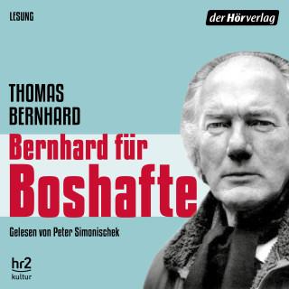 Thomas Bernhard: Bernhard für Boshafte