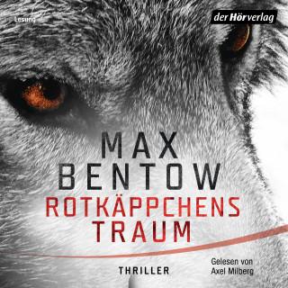Max Bentow: Rotkäppchens Traum