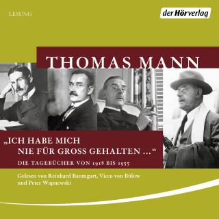 """Thomas Mann: """"Ich habe mich nie für groß gehalten ..."""""""
