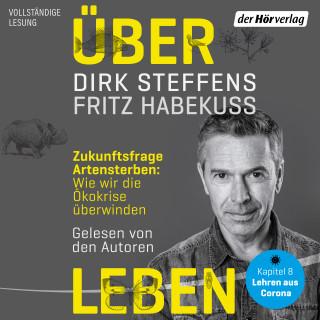 Dirk Steffens, Fritz Habekuß: Über Leben