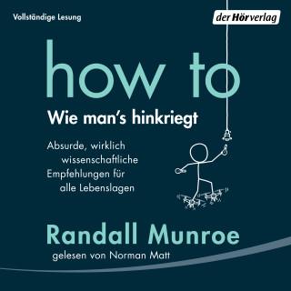 Randall Munroe: HOW TO - Wie man's hinkriegt
