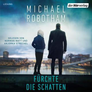 Michael Robotham: Fürchte die Schatten
