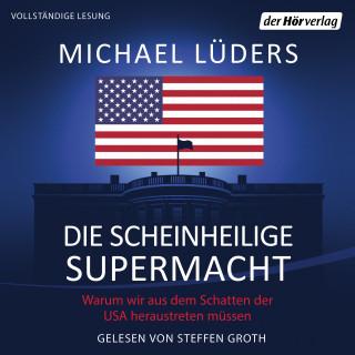 Michael Lüders: Die scheinheilige Supermacht