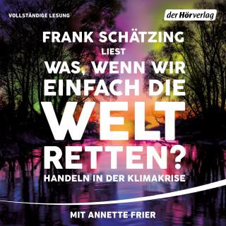 Frank Schätzing: Was, wenn wir einfach die Welt retten?