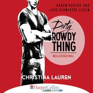 Christina Lauren: Dirty Rowdy Thing - Weil ich dich will - Wild Seasons, Teil 2