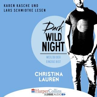 Christina Lauren: Dark Wild Night - Weil du der Einzige bist - Wild Seasons, Teil 3 (Ungekürzt)