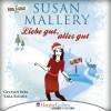 Susan Mallery: Liebe gut, alles gut - Fool's Gold Novelle