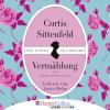 Curtis Sittenfeld: Vermählung (Gekürzt)