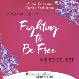 Kirsty Moseley: Fighting to be Free - Nie so geliebt (Gekürzt)