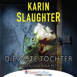Karin Slaughter: Die gute Tochter (Gekürzt)