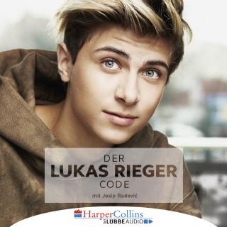 Lukas Rieger, Josip Radovic: Der Lukas Rieger Code (Ungekürzt)