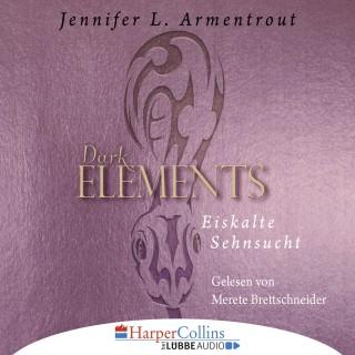 Jennifer L. Armentrout: Eiskalte Sehnsucht - Dark Elements 2 (Ungekürzt)