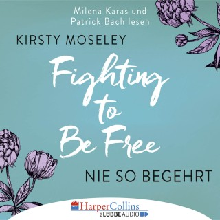 Kirsty Moseley: Fighting to Be Free - Nie so begehrt (Gekürzt)