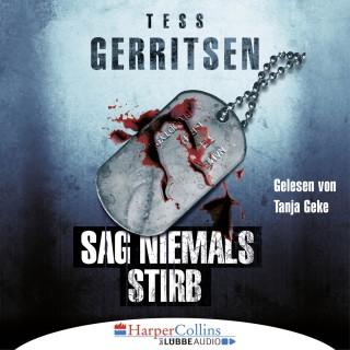 Tess Gerritsen: Sag niemals stirb (Ungekürzt)