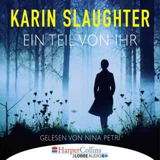 Karin Slaughter: Ein Teil von ihr (Gekürzt)