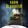 Karin Slaughter: Die gute Tochter (Ungekürzt)