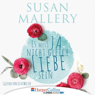 Susan Mallery: Es muss ja nicht gleich Liebe sein (Ungekürzt)