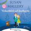 Susan Mallery: Weihnachtsliebe und Lamettazauber (Ungekürzt)