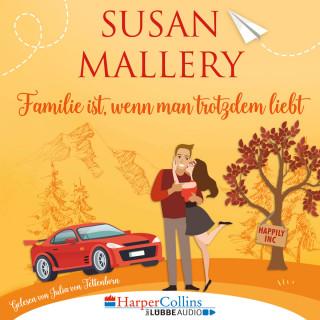 Susan Mallery: Familie ist, wenn man trotzdem liebt, Teil - Happily Inc 3 (Ungekürzt)