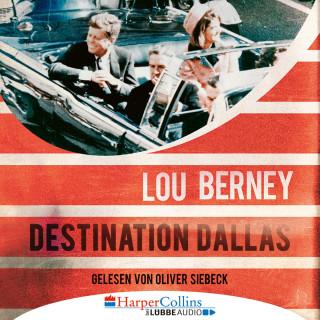 Lou Berney: Destination Dallas (Ungekürzt)