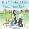 Susan Mallery: Stadt, Mann, Kuss - Fool's Gold, Teil 1 (Ungekürzt)