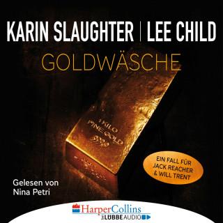 Karin Slaughter, Lee Child: Goldwäsche - Ein Fall für Jack Reacher und Will Trent (Ungekürzt)