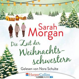 Sarah Morgan: Die Zeit der Weihnachtsschwestern (Ungekürzt)