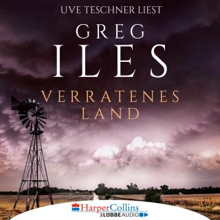 Greg Iles: Verratenes Land (Ungekürzt)