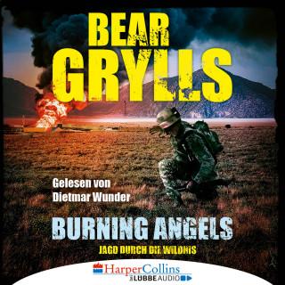 Bear Grylls: Burning Angels - Jagd durch die Wildnis (Ungekürzt)