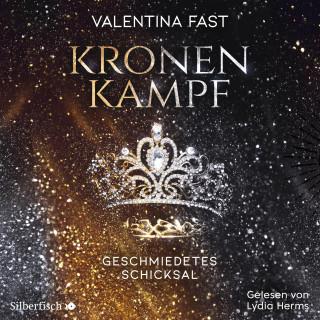 Valentina Fast: Kronenkampf. Geschmiedetes Schicksal