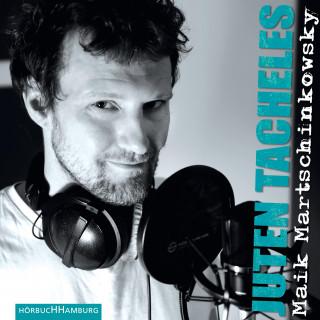 Maik Martschinkowsky: Juten Tacheles