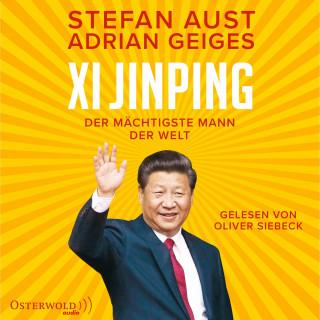 Stefan Aust, Adrian Geiges: Xi Jinping – der mächtigste Mann der Welt