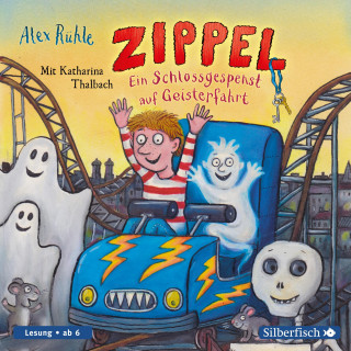Alex Rühle: Zippel – Ein Schlossgespenst auf Geisterfahrt