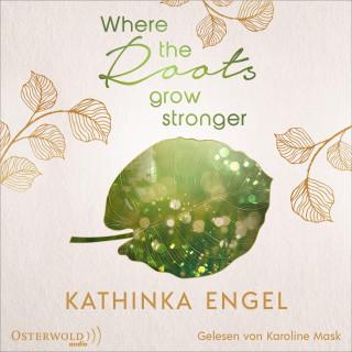 Kathinka Engel: Where the Roots Grow Stronger (Shetland-Love-Reihe 1)