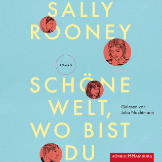 Sally Rooney: Schöne Welt, wo bist du