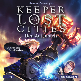 Shannon Messenger: Keeper of the Lost Cities - Der Aufbruch (Keeper of the Lost Cities 1)