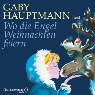 Gaby Hauptmann: Wo die Engel Weihnachten feiern