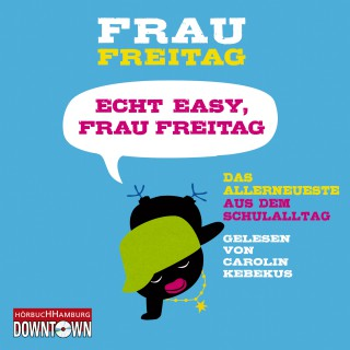 Frau Freitag: Echt easy, Frau Freitag!