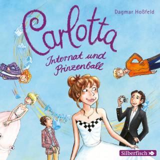 Dagmar Hoßfeld: Carlotta, Internat und Prinzenball