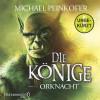 Michael Peinkofer: Die Könige - Orknacht